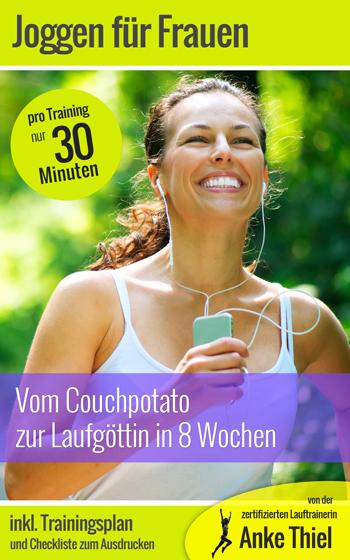 Vom Couchpotato zur Laufgöttin in 8 Wochen | Kindle eBook | Anke Thiel