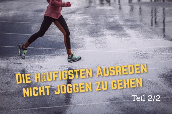 Die häufigsten Ausreden nicht joggen zu gehen - Teil 2 | Joggen für Anfänger